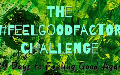 The #feelgoodfactor Challenge – Are You Up For It ?